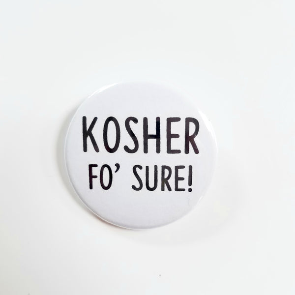 Kosher Fo' Sure Button or Magnet