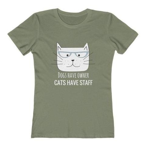 Dogs Have Owner Cats Have Staff Tee | NineLivesCats