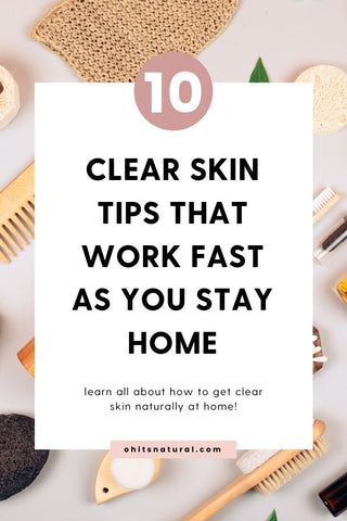 10 tips to get clear skin naturally at home