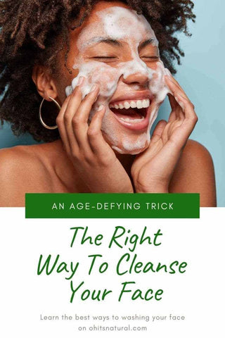 the right way to cleanse your face