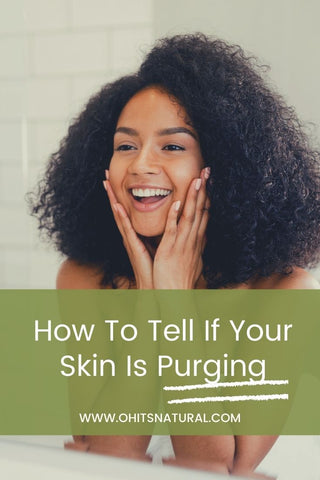 How To Really Tell If Your Skin Is Purging or not