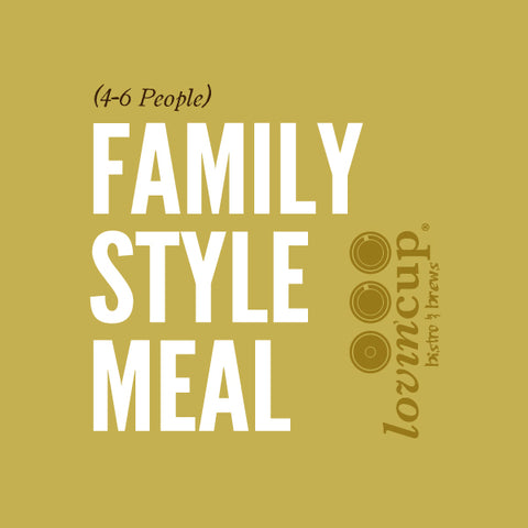 Family Style Meal (4–6)