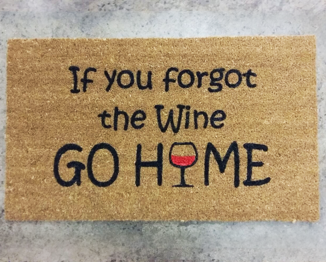 if you forgot the wine go home itchy feet