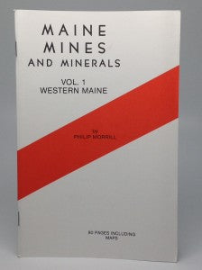 Vol. 1 Maine Mines and Minerals – Western ME