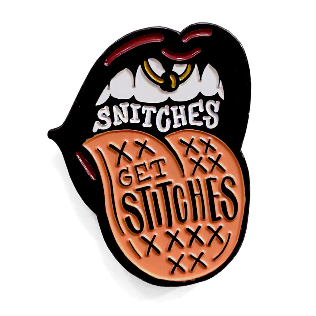 Snitches Get Stitches Pin