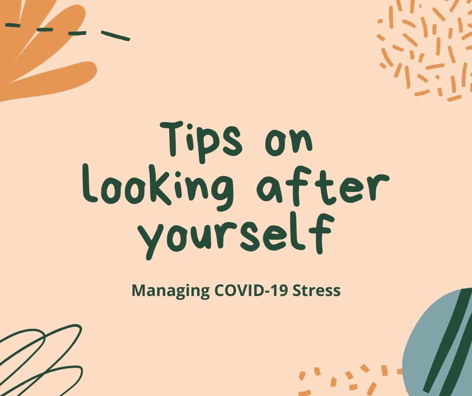 Tips on looking after yourself: Managing COVID-19 Stress