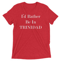 I'd Rather Be In Trinidad - Men's Tri-blend Short Sleeve T-shirt