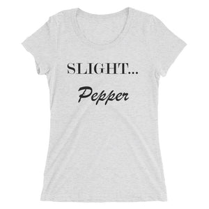 Slight Pepper - Ladies' short sleeve t-shirt