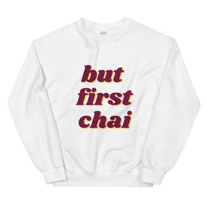 Women's Sweatshirt - But First Chai
