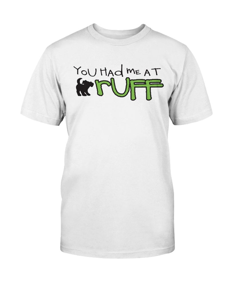 Had Me at Ruff Dog T-Shirt - Two Chicks Designs