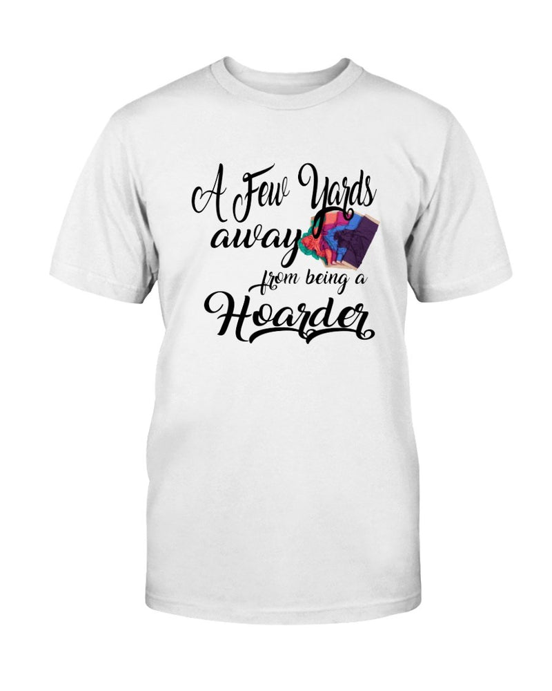 Few Yards Away Quilting T-Shirt - Two Chicks Designs