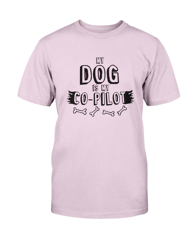 Dog is My Co-Pilot T-Shirt - Two Chicks Designs