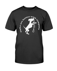 Walks Better Dog Tee