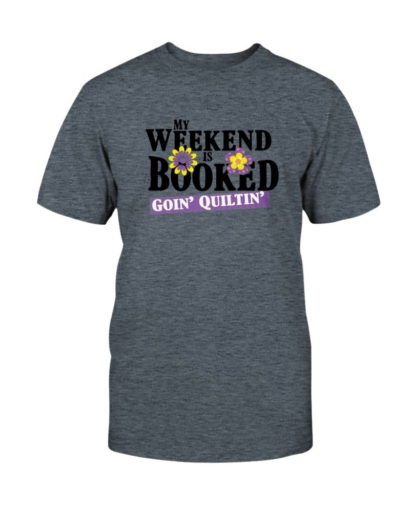 Weekend Booked Quilting T-Shirt - Two Chicks Designs