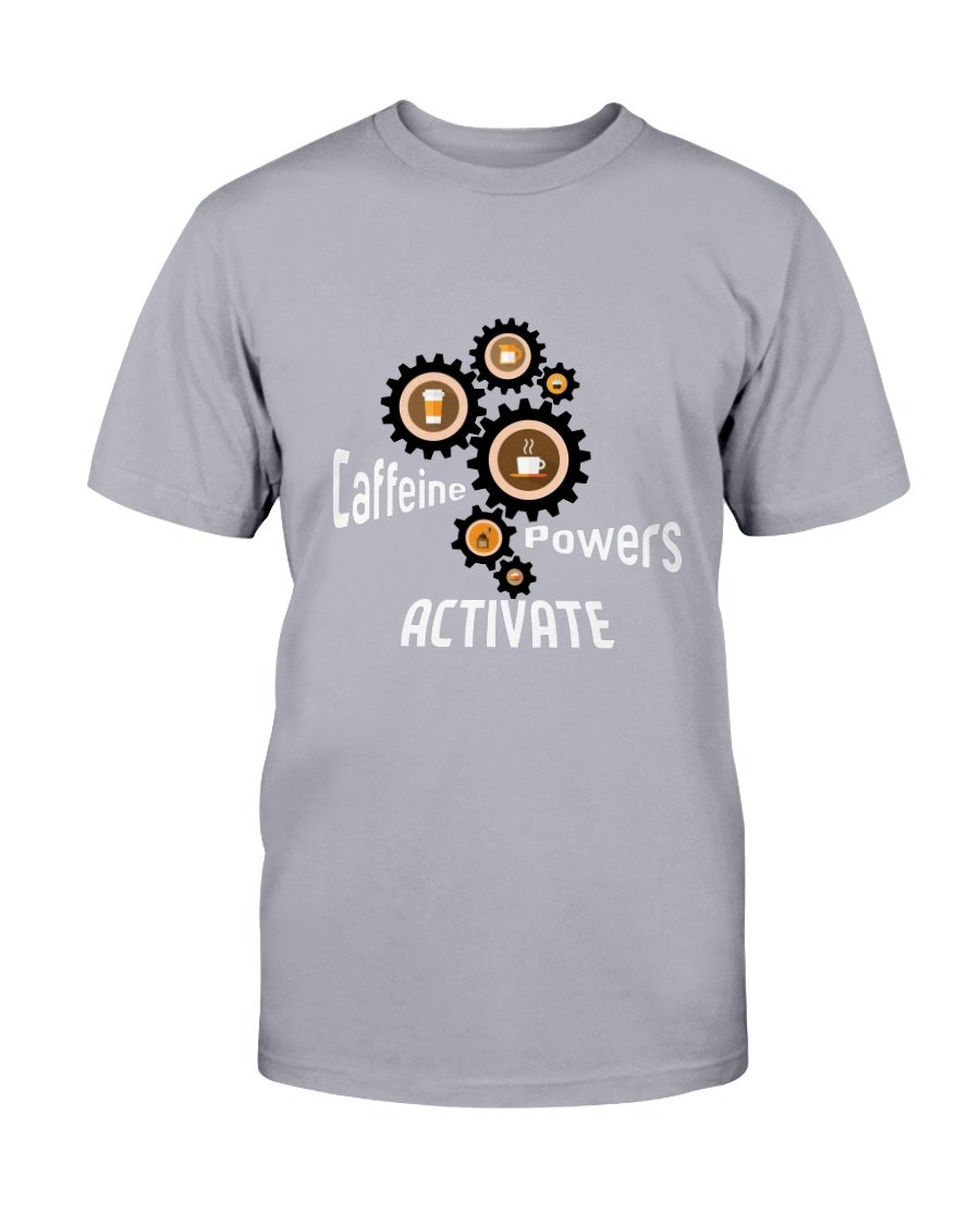 Caffeine Powers Coffee Tee