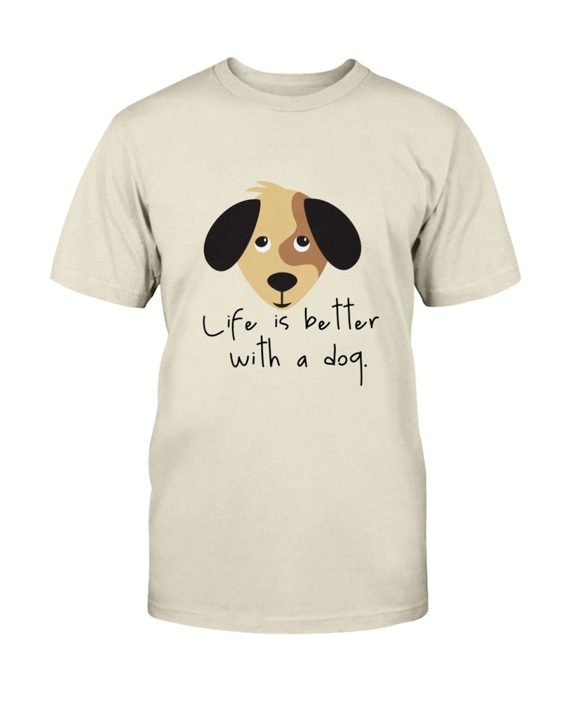 Life Better with Dog T-Shirt - Two Chicks Designs