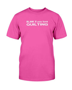 Blink Love Quilting Quilting T-Shirt
