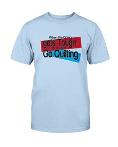 Going Tough Quilting T-Shirt