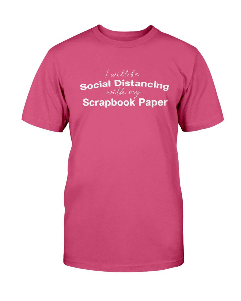 Social Distancing Scrapbook T-Shirt - Two Chicks Designs