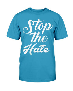 Stop The Hate T-Shirt