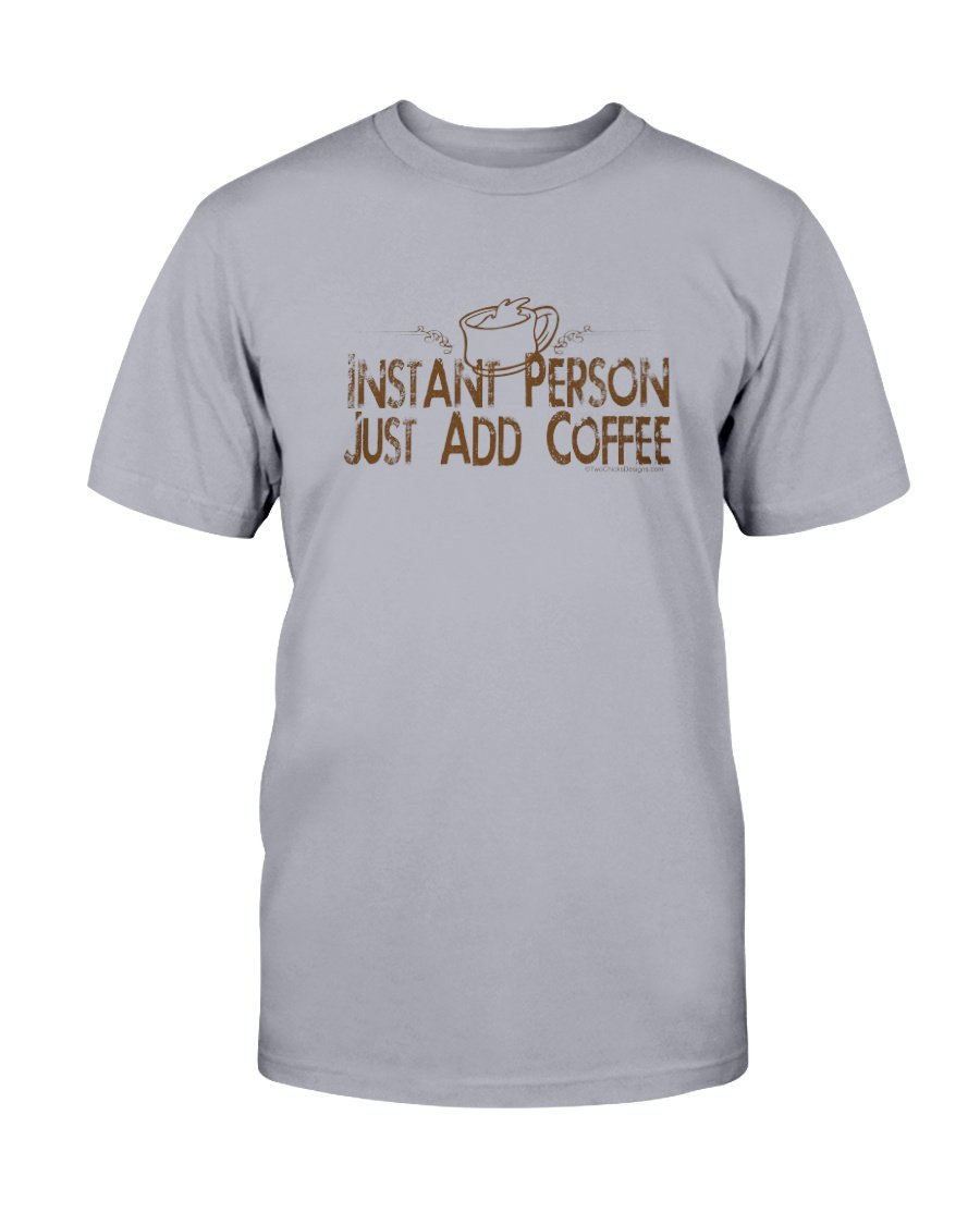 Instant Person Coffee Tee