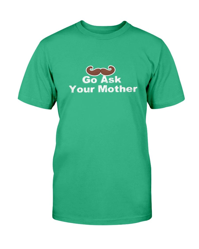 Go Ask Your Mother Tee - Two Chicks Designs