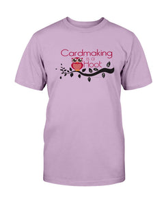 Card Making is a Hoot T-Shirt