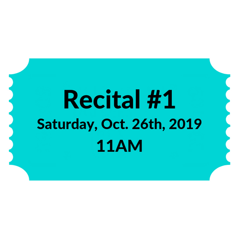 Recital #1 - Saturday Oct. 26th, 2019 11AM Ticket