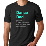 Dance Dad (noun) Tees