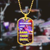 Drummers Love To Bang Their Skins ♫ Dog Tag Necklace For Drummers ♫ Personalized necklaces ♫ Gifts for musicians and music lovers