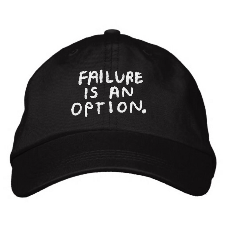 Failure is an Option Hat in Black - T8072 - BACK ORDERED UNTIL 7/30