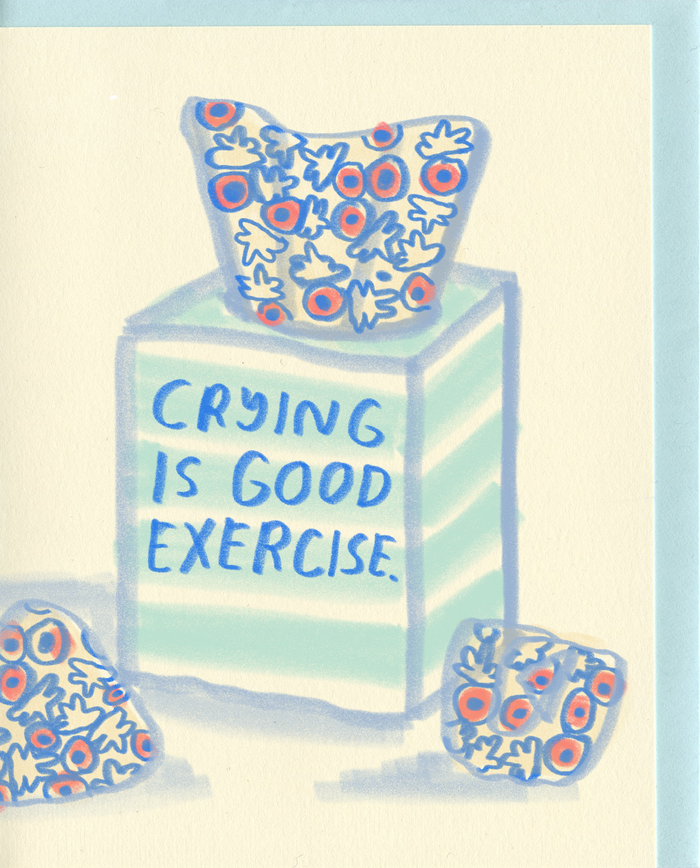 Crying Is Good Exercise - C6303