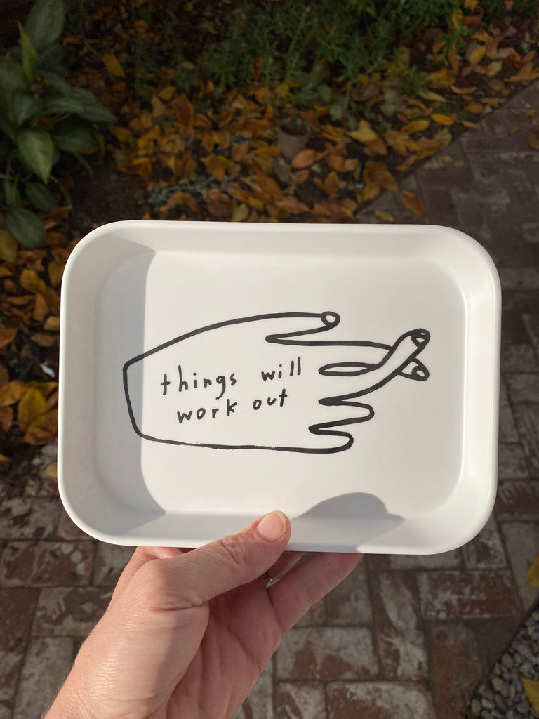 Things Will Work Out Tray - T8350