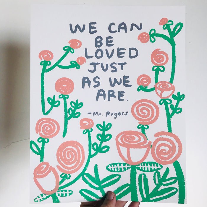 We Can Be Loved Just As We Are Print - P9550