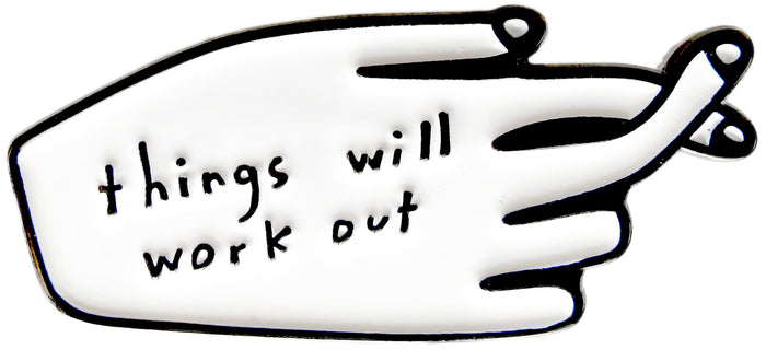 Things Will Work Out Pin - T8100