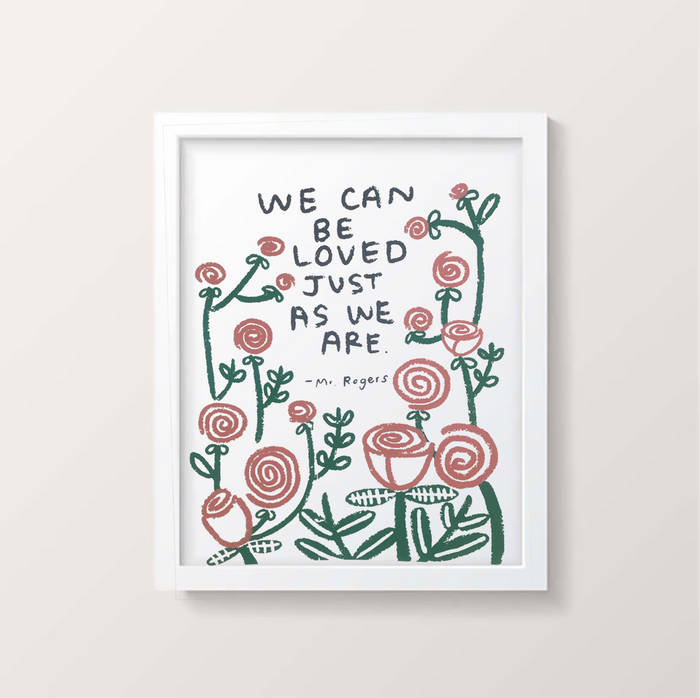 We Can Be Loved Just As We Are Print - P9351