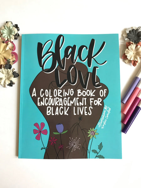 Black Love: A Coloring Book of Encouragement for Black Lives