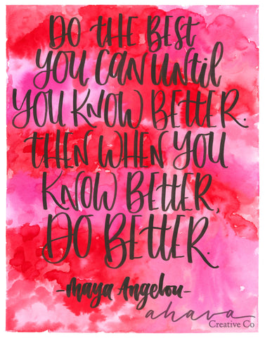 Do The Best You Can, Maya Angelou Quote, Watercolor Art Print
