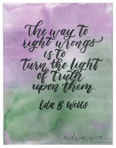 Right Wrongs, Ida B Wells Quote, Watercolor Art Print
