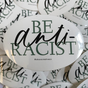 Be Anti-Racist Vinyl Sticker