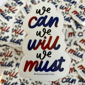 We Can We Must We Will Vinyl Sticker