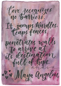 Love Recognizes, Maya AngelouQuote, Watercolor Art Print