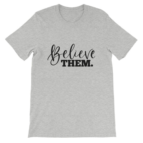 """Believe Them."" Unisex T-Shirt"