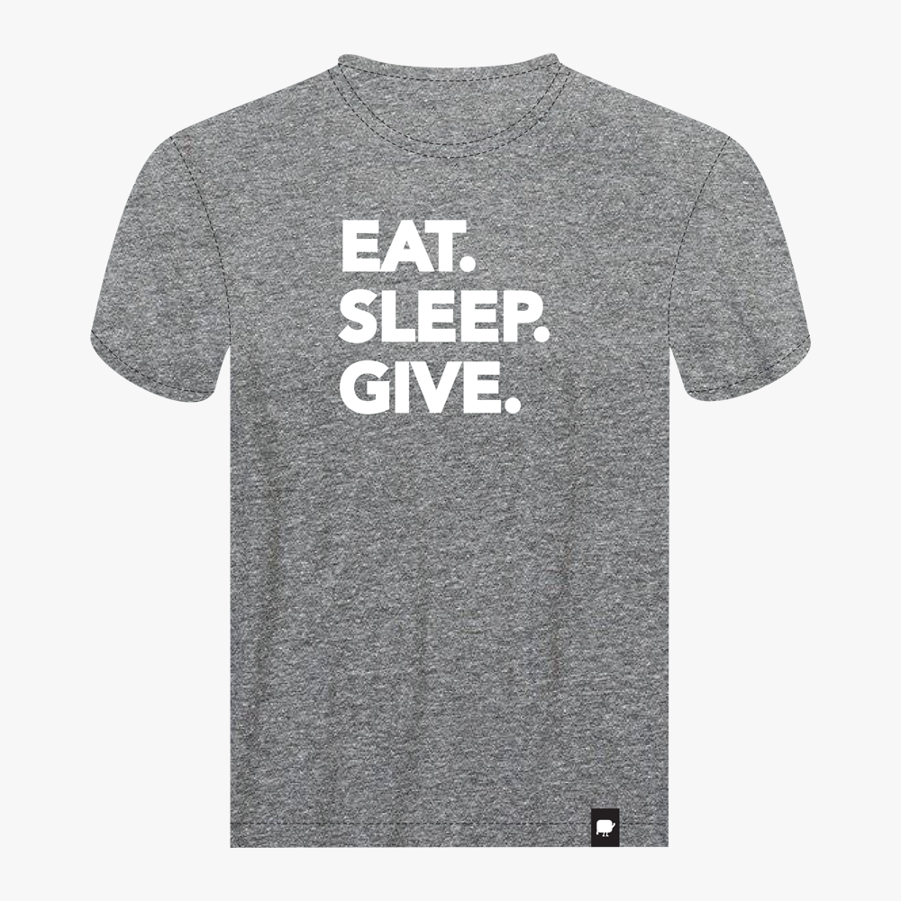EAT. SLEEP. GIVE. T-SHIRT
