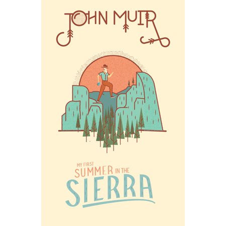 My First Summer In The Sierra - John Muir