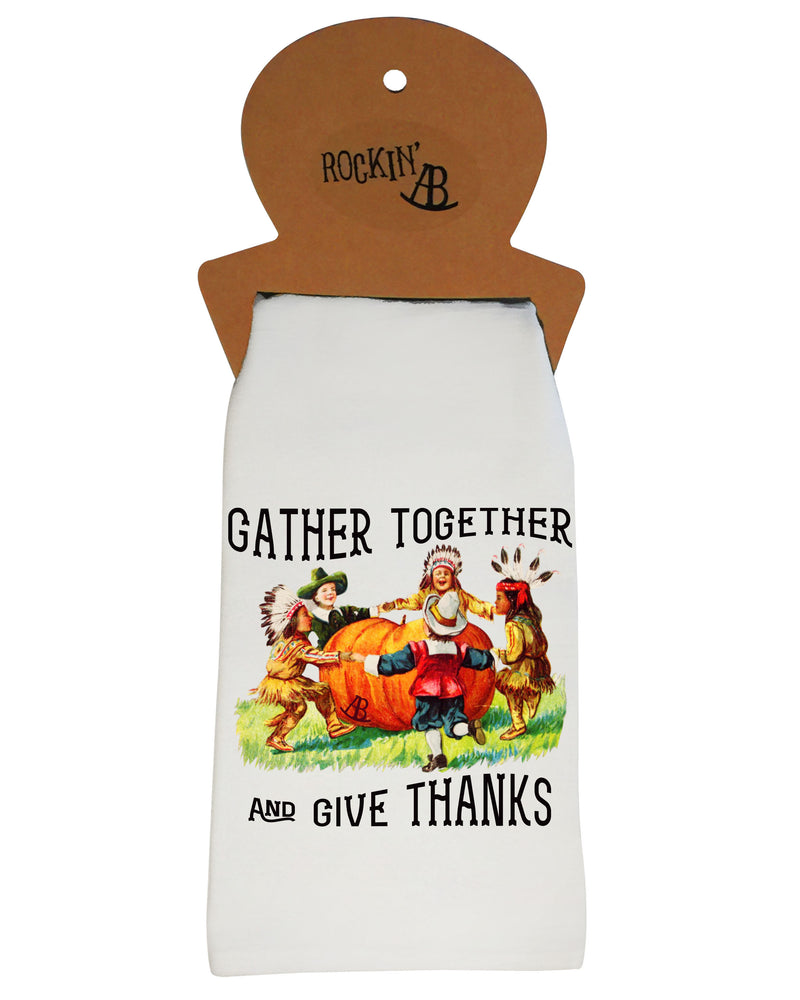 Gather Together and Give Thanks - Tea Towel