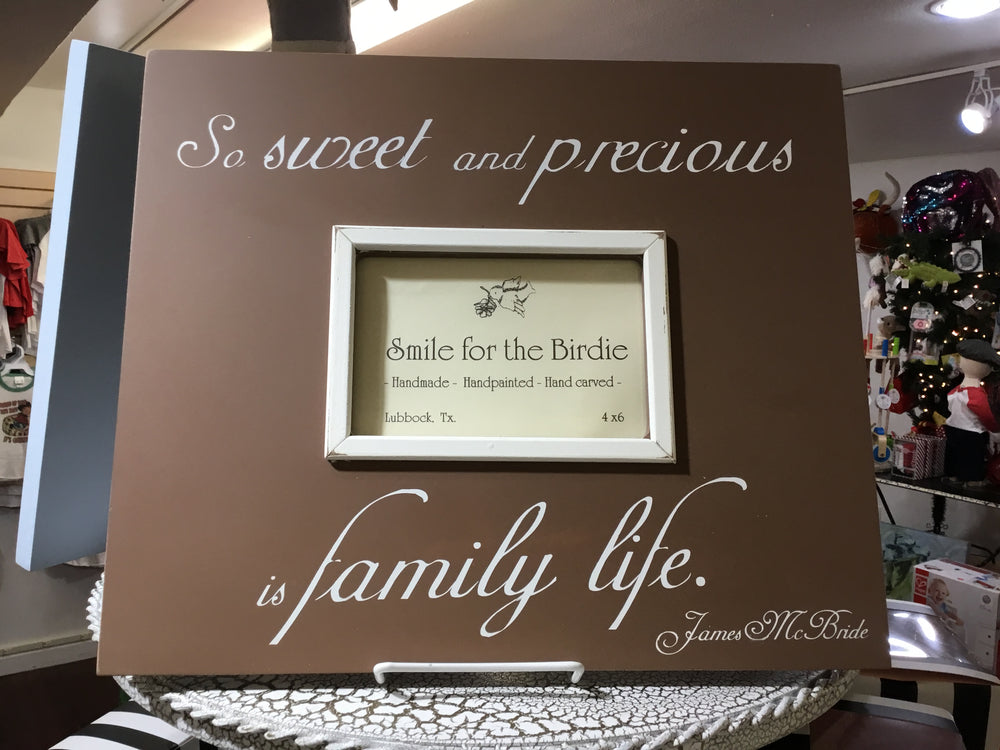 So Sweet and Precious is Family Life - 613-PC -Picture Frame