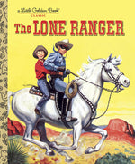 The Lone Ranger  - Little Golden Book