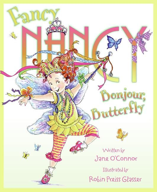 Fancy Nancy : Bonjour Butterfly