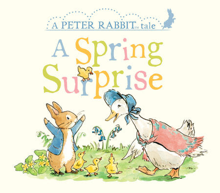 A Spring Surprise - A Peter Rabbit Tale